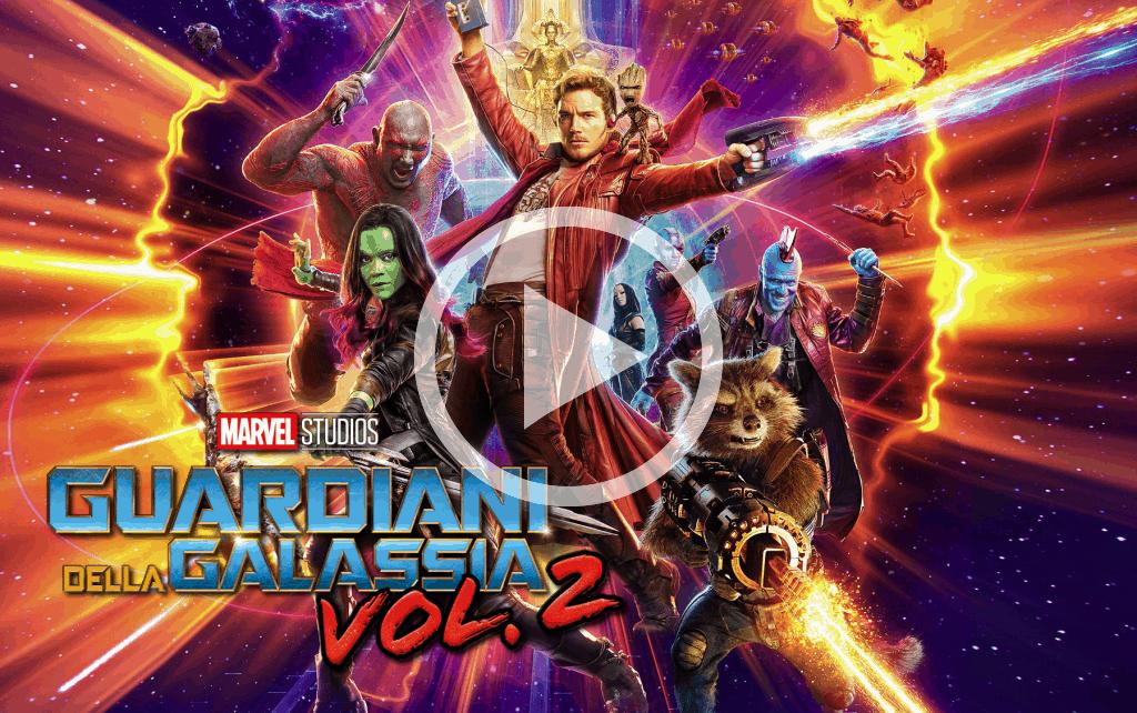 Guardiani della Galassia Vol. 2 - VIDEORECENSIONE