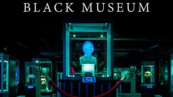 Black Mirror 4 black museum
