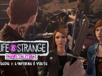 life is strange before the storm episodio 3 - l'inferno è vuoto