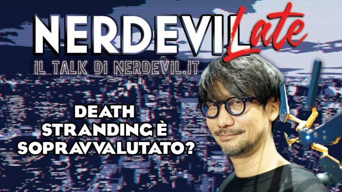 nerdevilate death stranding podcast