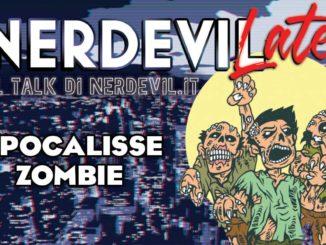 nerdevilate apocalisse zombie
