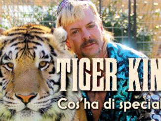 tiger king cos'è che ha di speciale