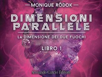 dimensioni parallele libro monique rodok