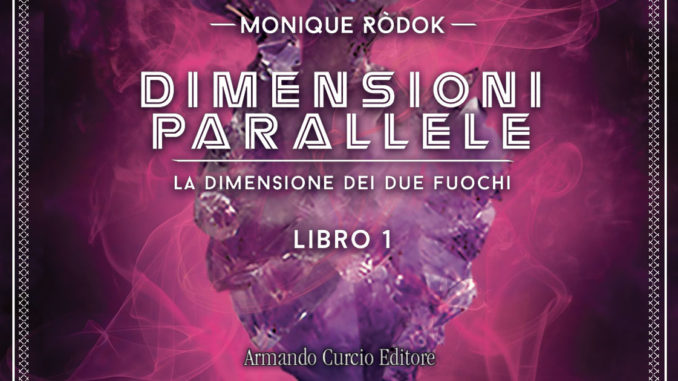 dimensioni parallele libro monique rodok