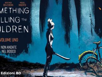 something is killing the children 1 edizioni bd