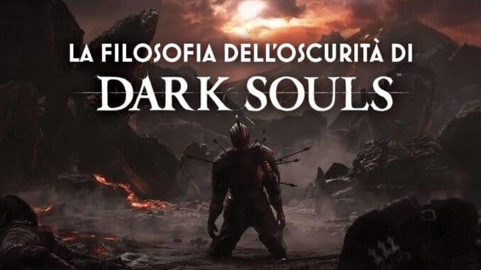 la filosofia dell'oscurità di dark souls