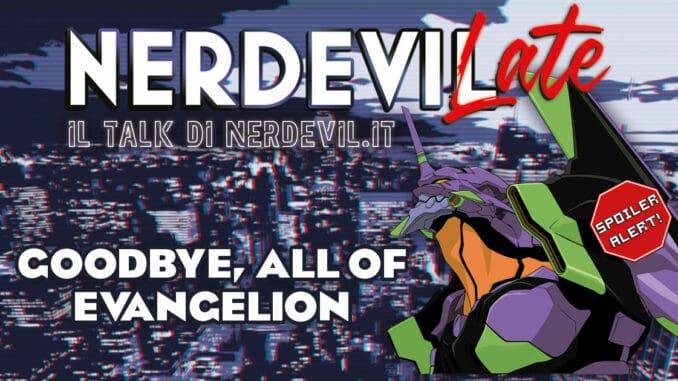 nerdevilate goodbye all of evangelion